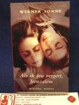 Sonne, Werner - Als ik jou vergeet, Jeruzalem / roman
