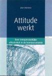 Oldenkamp, Johan - Attitude werkt; over interpersoonlijke effectiviteit in de kenniseconomie