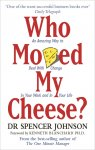 Johnson, Spencer - Who Moved My Cheese