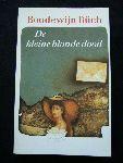 Büch, Boudewijn - De Kleine Blonde Dood - roman - herziene, door de auteur geautoriseerde editie