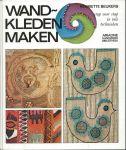 Handwerken - Henriette Beukers - WANDKLEDEN MAKEN - STAP VOOR STAP IN VELE TECHNIEKEN - ARIADNE HANDWERKBIBLIOTHEEK