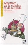 Guillemard, Colette           Illustrations de Roland Sabatier - Les mots de la cuisine et de la table