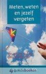 Belt, Dr. H. van der - Meten, weten en jezelf vergeten *nieuw* --- Het geheim van de geloofszekerheid