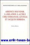 E. Bovo; - Absence/Souvenir. La relation a autrui chez Emmanuel Levinas et Jacques Derrida,