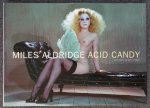 Aldridge, Miles / O'Brien, Glenn - Acid Candy [Miles Aldridge]