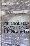 Bhagwan Shree Rajneesh (Osho) - Be realistic - plan for a Miracle; a darshan diary
