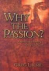 Why the Passion -  A Person...