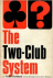 The Two-club System