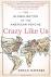 Crazy like us; the globaliz...