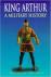 King Arthur  A military his...