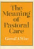 THE MEANING OF PASTORAL CARE