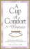 A CUP OF COMFORT FOR WOMEN ...