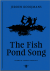 The Fish Pond Song poems by...