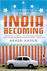 INDIA BECOMING - A Journey ...