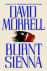 Morrell, David - Burnt Sienna
